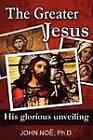 The Greater Jesus by John Reid Noe (Paperback / softback, 2012)