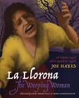La Llorona / The Weeping Woman: An Hispanic Legend Told in Spanish and English by Joe Hayes (Paperback, 2006)