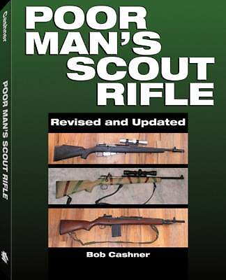 USED (VG) Poor Man's Scout Rifle: A How To Guide by Bob Cashner