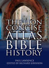 The Lion Concise Atlas of Bible History by Paul Lawrence (Paperback, 2012)