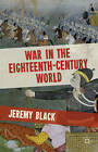 War in the Eighteenth-Century World by Professor Jeremy Black (Paperback, 2012)
