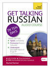 Get Talking Russian in Ten Days Beginner Audio Course: (Audio Pack) the Essential Introduction to Speaking and Understanding by Rachel Farmer (CD-Audio, 2012)