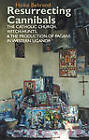 Resurrecting Cannibals: The Catholic Church, Witch-Hunts and the Production of Pagans in Western Uganda by Heike Behrend (Hardback, 2011)