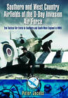 Southern and West Country Airfields of the D-Day Invasion: 2nd Tactical Air Force in Southern and South-West England in WWII by Peter Jacobs (Paperback, 2013)