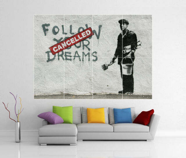 BANKSY 'CANCEL YOUR DREAMS' GIANT WALL ART PICTURE PRINT POSTER G127