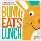 Bunny Eats Lunch by Michael Dahl (Board book, 2013)