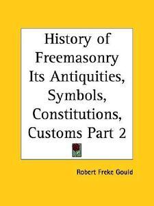 History-of-Freemasonry-Its-Antiquities-Symbols-Constitutions-Customs-Part-2