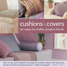 Cushions & Covers: An Easy-to-make Project Book by Emma Clegg (Hardback, 2012)