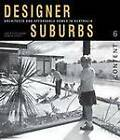 Designer Suburbs: Architects and Affordable Homes in Australia by Charles Pickett, Judith O'Callaghan (Paperback, 2012)