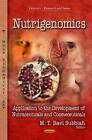 Nutrigenomics: Application to the Development of Nutraceuticals & Cosmeceuticals by Nova Science Publishers Inc (Hardback, 2013)