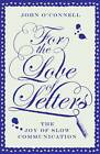 For the Love of Letters: The Joy of Slow Communication by John O'Connell (Paperback, 2012)