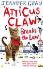 Atticus Claw Breaks the Law by Jennifer Gray (Paperback, 2012)