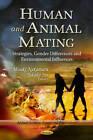 Human & Animal Mating: Strategies, Gender Differences & Environmental Influences by Nova Science Publishers Inc (Hardback, 2013)