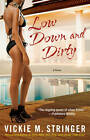 Low Down and Dirty by Vickie M. Stringer (Paperback, 2013)
