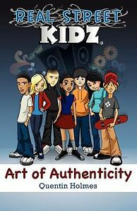 Real-Street-Kidz-Art-of-Authenticity-Holmes-Quentin-Very-Good-2011-03-24