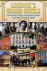 London's Grand Hotels - Extraordinary People, Extraordinary Service in the World's Cultural Capital by Ward Morehouse (Paperback / softback, 2010)