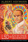 LSD and the Divine Scientist: The Final Thoughts and Reflections of Albert Hofmann by Albert Hofmann (Paperback, 2013)