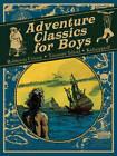 Adventure Classics for Boys:  Robinson Crusoe, Treasure Island, Kidnapped! by Robert Louis Stevenson, Daniel Defoe (Hardback, 2011)