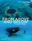 From Above and Below: Man and the Sea by Yann Arthus-Bertrand, Brian Skerry (Hardback, 2013)