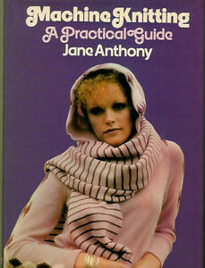Machine-Knitting-amp-Practical-Guide-138-Page-Hardback-by-Jane-Anthony