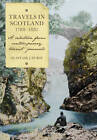 Travels in Scotland, 1788-1881: A Selection from Contemporary Tourist Journals by Alastair J. Durie (Hardback, 2012)