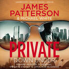 Private Down Under: (Private 6) by James Patterson, Michael White (CD-Audio, 2013)