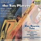 Ray Brown - Some of My Best Friends Are...The Sax Players (2005)