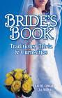 Bride's Book of Traditions, Trivia & Curiosities by Lisa Wojna, Rachel Conard (Paperback, 2012)