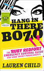 Hang in There Bozo: The Ruby Redfort Emergency Survival Guide for Some Tricky Predicaments by Lauren Child (Paperback, 2013)