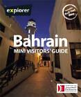 Bahrain Mini Visitors' Guide by Explorer Publishing (Paperback, 2012)