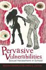Pervasive Vulnerabilities: Sexual Harassment in School by Regina Rahimi, Delores D. Liston (Hardback, 2011)