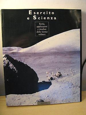 ESERCITO E SCIENZA. RICERCA MILITARE-STATO MAGGIORE ESERCITO IT-ALINARI 1991- A7