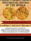 Primary Sources, Historical Collections: Diary of a Tour in Greece, Turkey, Egypt and the Holy Land, Volume I, with a Foreword by T. S. Wentworth by Hon Mary Georgina Emma Dawson Damer (Paperback / softback, 2011)
