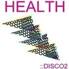 HEALTH - Disco Vol.2 (2010)