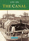Life on the Canal by Anthony Burton (Paperback, 2013)