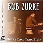 Bob Zurke - Honky Tonk Train Blues (2001)