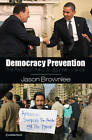 Democracy Prevention: The Politics of the U.S.-Egyptian Alliance by Jason Brownlee (Paperback, 2012)