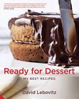 Ready for Dessert: My Best Recipes by David Lebovitz (Hardback, 2011)