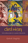 Church History: Five Approaches to a Global Discipline by Dyron B. Daughrity (Paperback, 2012)
