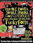 Humble Homes, Simple Shacks, Cozy Cottages, Ramshackle Retreats, Funky Forts: And Whatever the Heck Else We Could Squeeze in Here by Derek Diedricksen (Paperback, 2012)