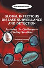 Global Infectious Disease Surveillance and Detection: Assessing the Challengesa Finding Solutions: Workshop Summary by Institute of Medicine, Forum on Microbial Threats, Board on Global Health (Paperback, 2007)