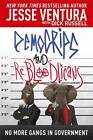 Democrips and ReBLooDLicaNs: No More Gangs in Government! by Jesse Ventura (Hardback, 2012)