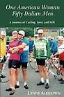 One American Woman Fifty Italian Men: A Journey of Cycling, Love, and Will by Lynne Ashdown (Paperback / softback, 2013)