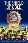 The Shield of Gold: A Candid Memoir by a Former NYPD Detective by Douglas Winslow Cooper, Lenny Golino (Paperback / softback, 2012)