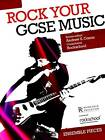Rock Your GCSE Music Ensemble Pieces by Music Sales Ltd (Mixed media product, 2012)