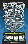 Under My Hat: Tales from the Cauldron by Garth Nix, Holly Black, Neil Gaiman (Paperback, 2012)