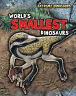World's Smallest Dinosaurs by Ruper Matthews (Paperback, 2013)