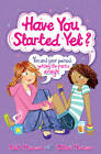 Have You Started Yet?: You and Your Period: Getting the Facts Straight by Chloe Thomson, Ruth Thomson (Paperback, 2013)