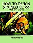 How to Design Stained Glass by Jennie French (Paperback, 1995)