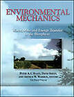 Environmental Mechanics: Water, Mass and Energy Transfer in the Biosphere : the Philip Volume by American Geophysical Union (Microfilm, 2002)
